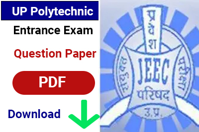 Download UP Polytechnic Entrance Exam Previous Year Question Paper PDF